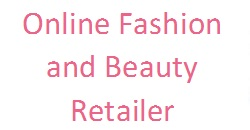 Online Fashion and Beauty Retailer
